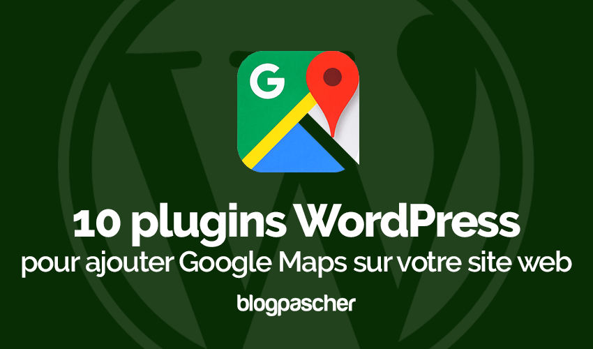 Plugins Wordpress Ajouter Google Maps Site Web