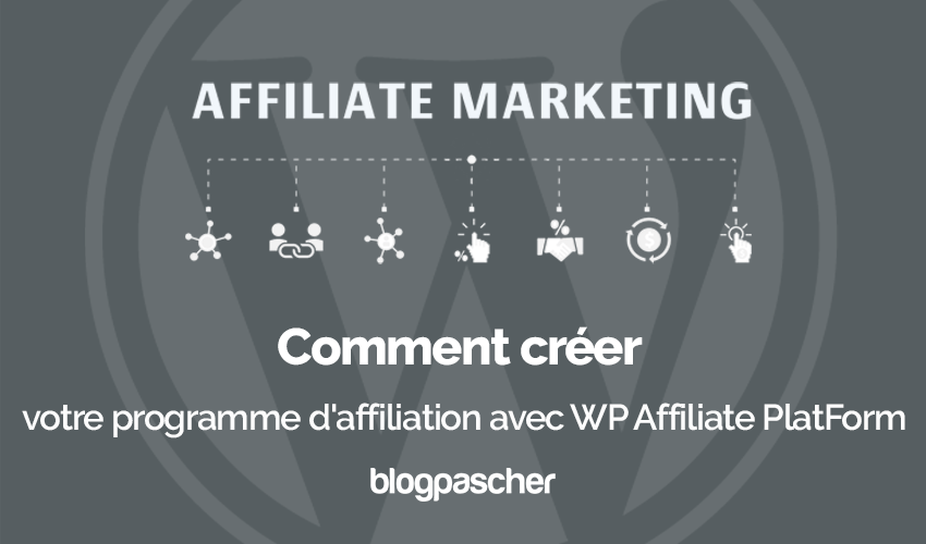 Comment creer programme affiliation wp affiliate platform plugin