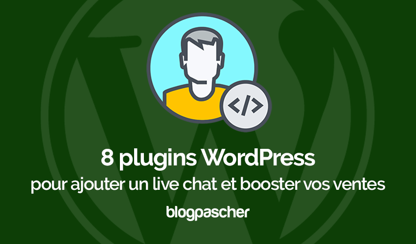 Plugins Wordpress Ajouter Live Chat Booster Ventes
