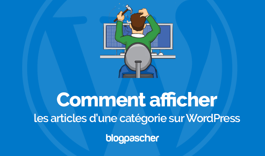Comment afficher articles categorie wordpress