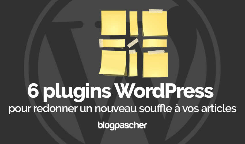Plugin Wordpress Redonner Nouveau Souffle Articles