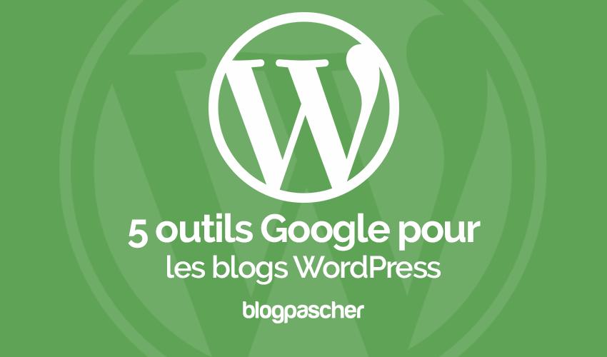 5 outils pour les blogs wordpress