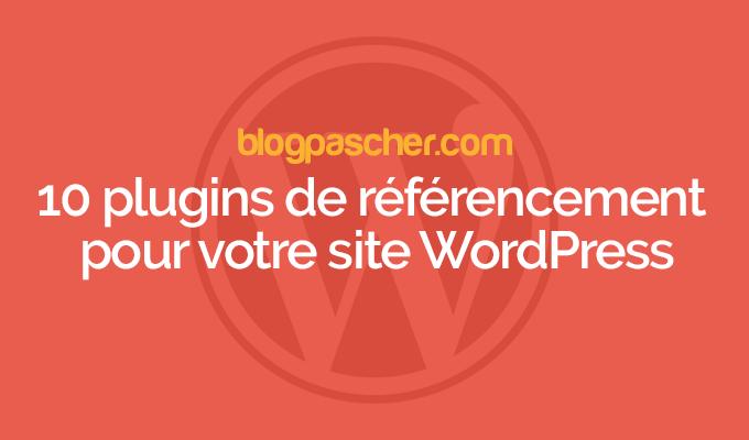 10 Plugins De Référencement Pour Votre Site WordPress