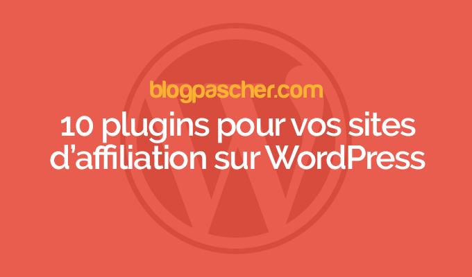 10 Plugins WordPress Pour Créer Un Programme D'affiliation