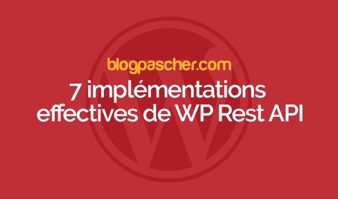 7 implémentations effectives de wp rest api