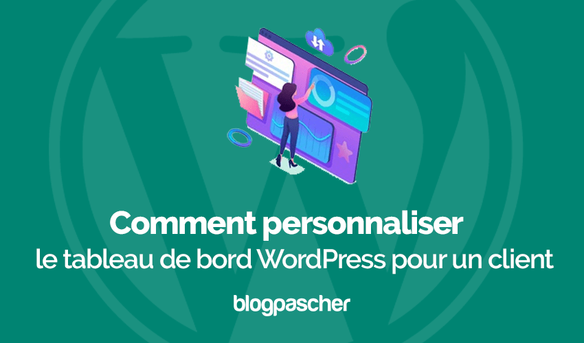 Comment personnaliser tableau de bord wordpress client