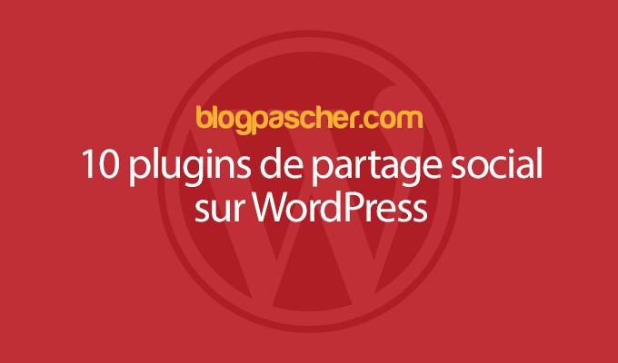 10 Plugins De Partage Social Sur WordPress