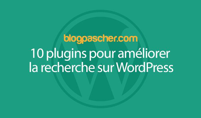 10 Plugins Pour Améliorer La Recherche Sur WordPress