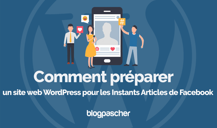 Comment Preparer Site Web Wordpress Pour Instants Articles Facebook Blogpascher