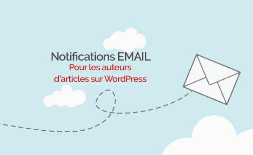 envoyer des emails aux auteurs lorsqu'un article est publié