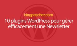 10 Plugins WordPress Pour Gérer Efficacement Une Newsletter