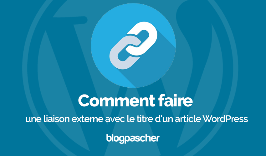 Comment Faire Liaison Externe Titre Article Wordpress