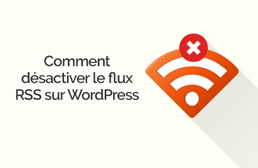 desactiver le flux RSS WordPress