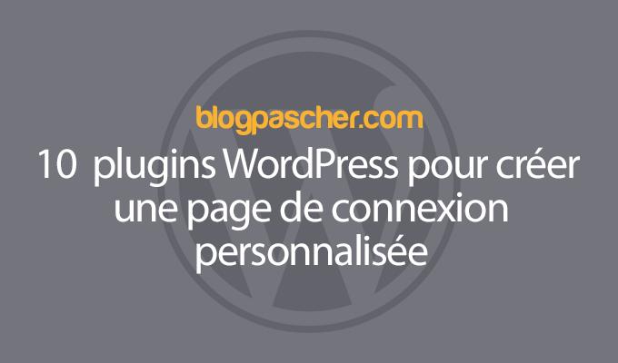 10 Plugins WordPress Pour Créer Une Page De Connexion Personnalisée