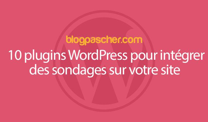 10 Plugins WordPress Pour Intégrer Des Sondages Sur Votre Site