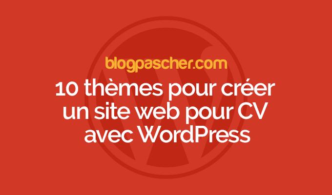 10 th u00e8mes pour cr u00e9er un site web pour cv en ligne avec wordpress