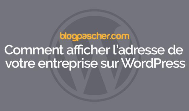 Comment Afficher Ladresse De Votre Entreprise Sur Wordpress