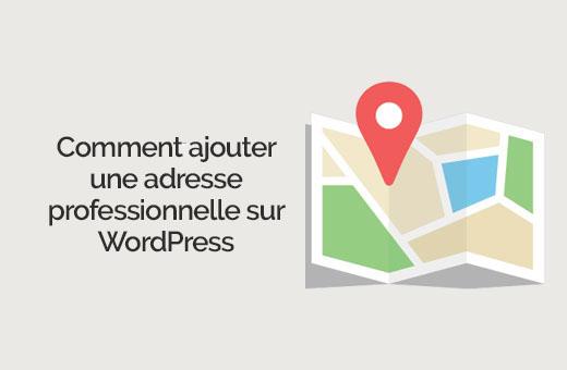 comment ajouter une adresse sur WordPress