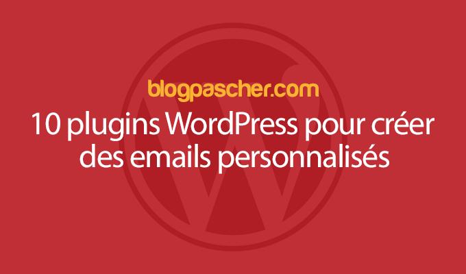 10 Plugins WordPress Pour Créer Des Emails Personnalisés