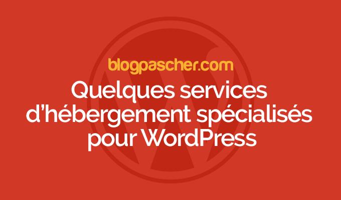 Quelques services d'hébergement spécialisés pour wordpress