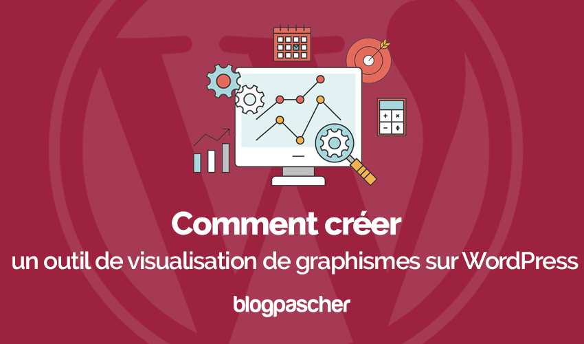Comment creer outil visualisation graphismes wordpress