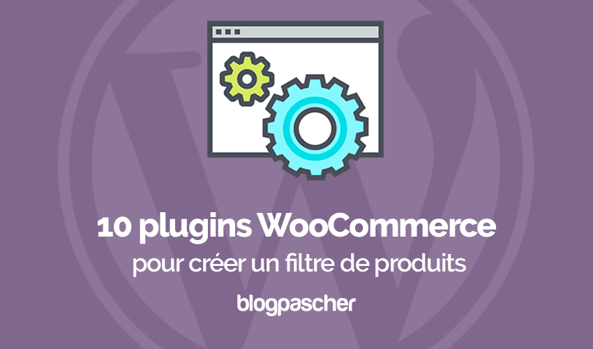 I plugin Woocommerce per Wordpress creano un filtro per i prodotti e-commerce