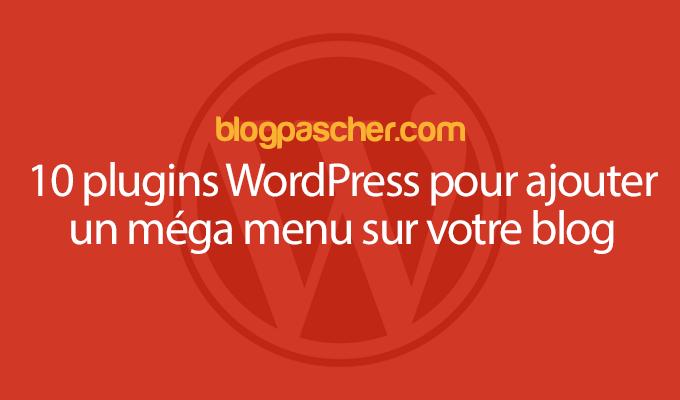 10 Plugins WordPress Pour Ajouter Un Méga Menu Sur Votre Blog
