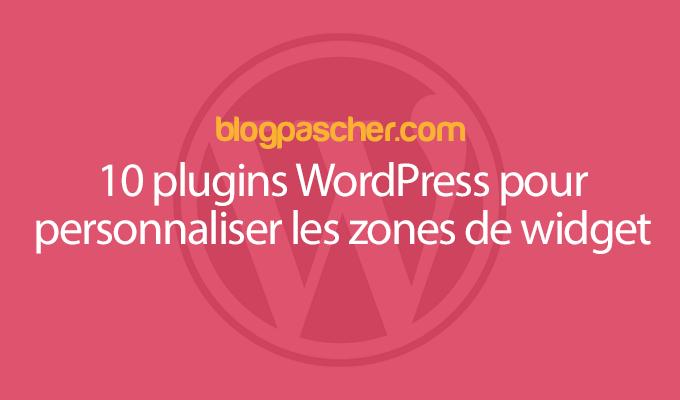 10 Plugins WordPress Pour Personnaliser Les Zones De Widget