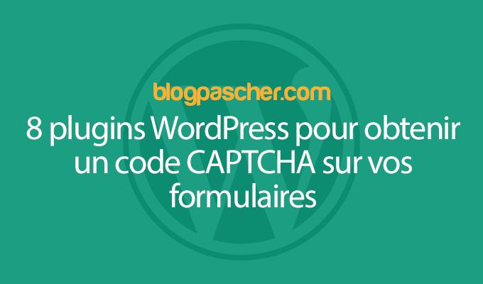 8 Plugins WordPress Pour Obtenir Un Système CAPTCHA Sur Vos Formulaires