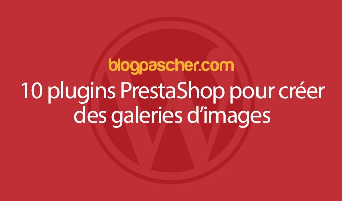 10 Plugins Prestashop Pour Créer Des Galeries Dimages
