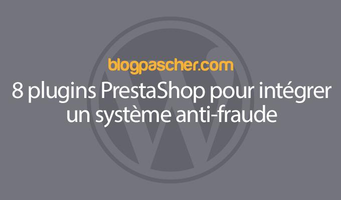 8 Plugins Prestashop Pour Intégrer Un Système Anti Fraude