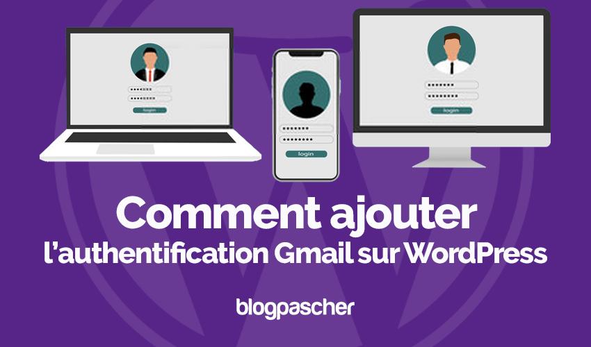 Comment ajouter authentification gmail wordpress blogpascher
