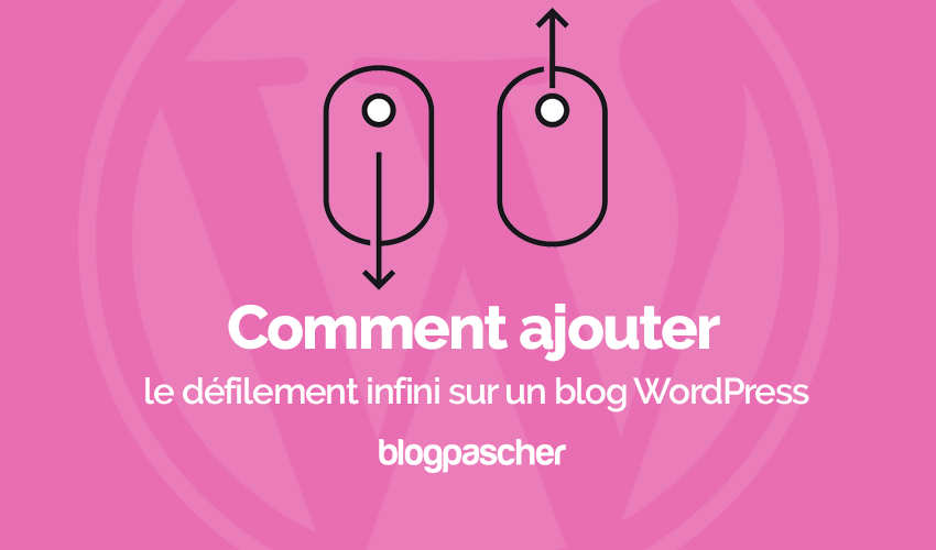 Comment Ajouter Defilement Infini Wordpress