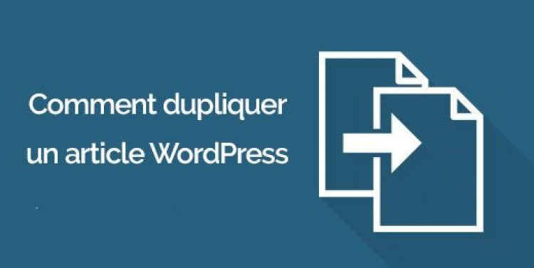 comment dupliquer un article ou une page sur WordPress