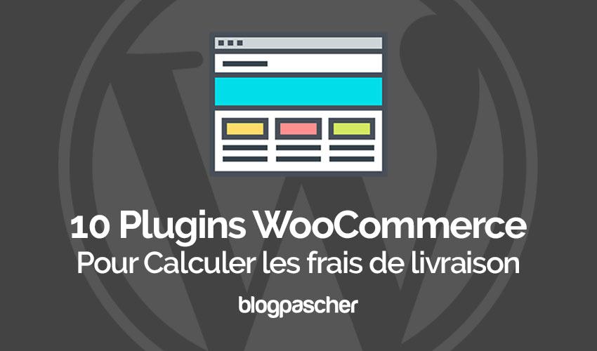 10 Plugins Woocommerce Pour Calculer Les Frais De Livraison De Colis