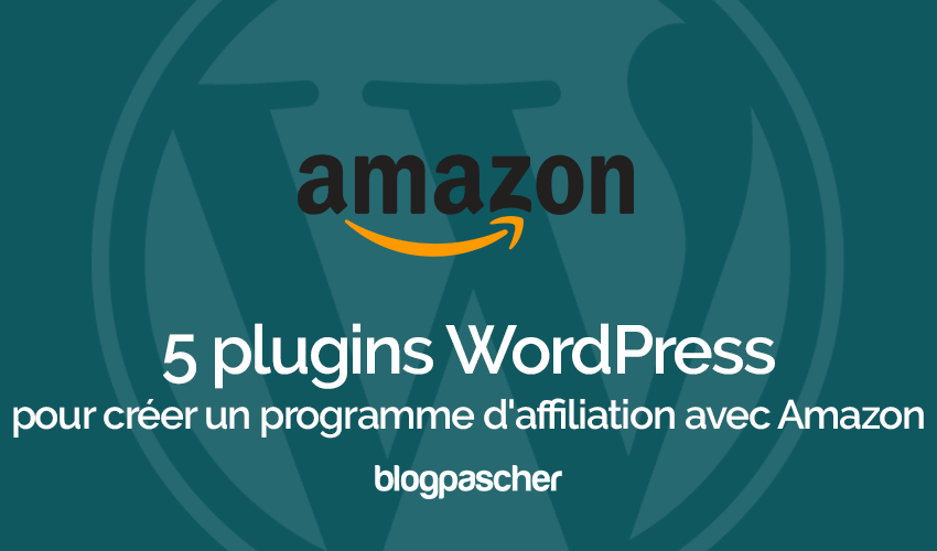Plugins wordpresss creer programme affiliation amazon
