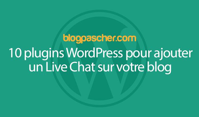 10 Plugins WordPress Pour Ajouter Un Live Chat Sur Votre Blog