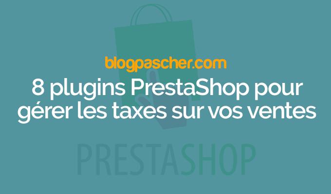 8 Plugins PrestaShop Pour Gérer Les Taxes Sur Vos Ventes