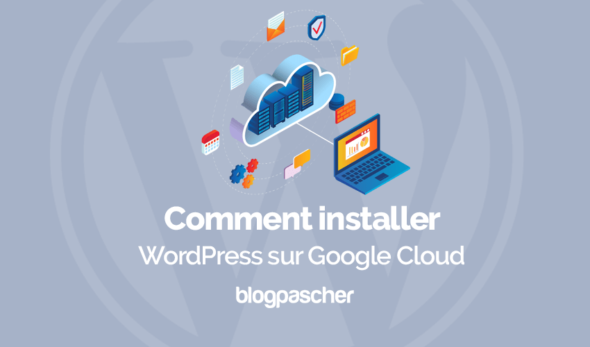 Comment Installer Wordpress Google Cloud