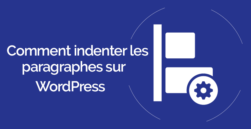 Comment indenter paragraphes wordpress 1