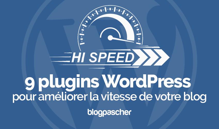 Plugin Wordpress Améliorer Vitesse Blog
