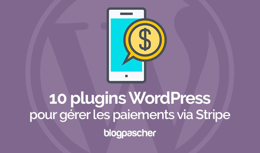 10 Plugins WordPress Pour Gérer Les Paiements Via Stripe