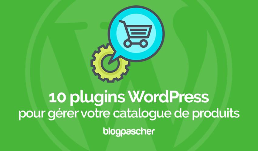 10 Plugins WordPress Pour Gérer Votre Catalogue De Produits