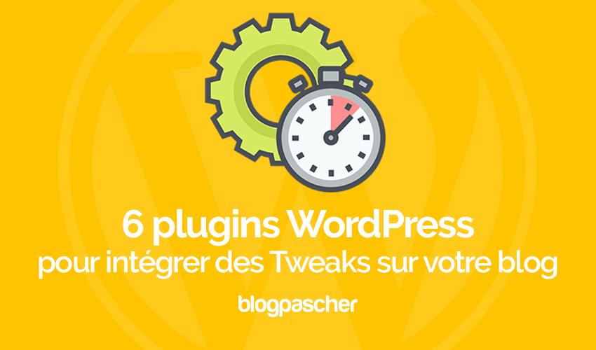 6 Plugins Wordpress Pour Intégrer Des Tweaks Sur Votre Blog