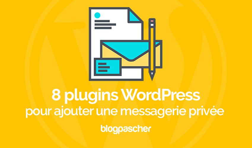 8 Plugins WordPress Pour Ajouter Une Messagerie Privée