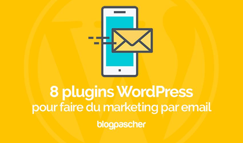 8 Plugins WordPress Pour Faire Du Marketing Par Email