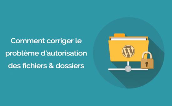 Comment corriger un problème dautorisation de fichier sur wordpress