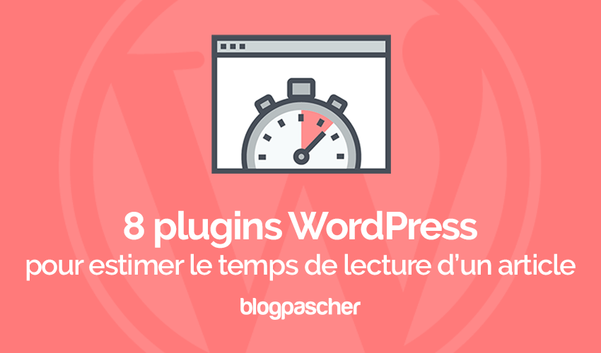 8 Plugins Wordpress Pour Estimer Le Temps De Lecture Dun Article