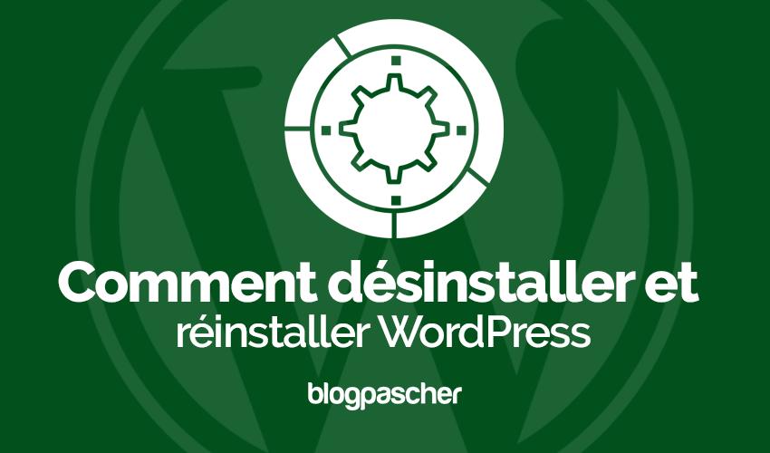 Comment Desinstaller Reinstaller Wordpress