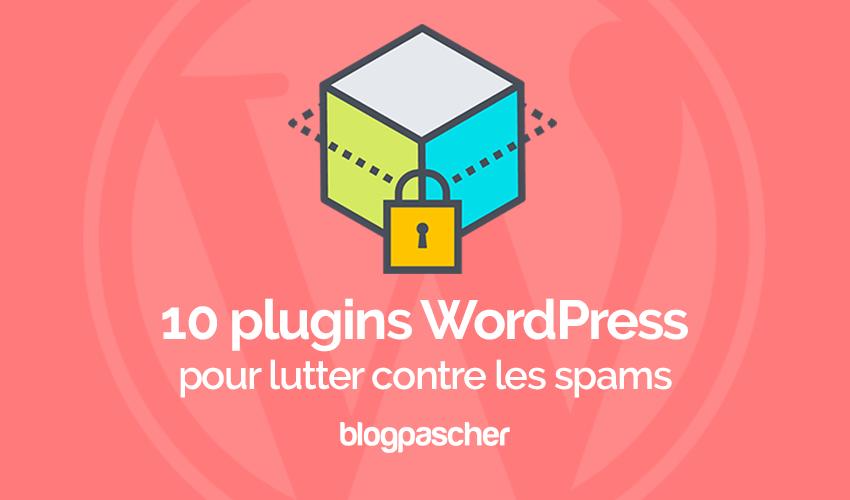 10 Plugins WordPress Pour Lutter Contre Les Spams